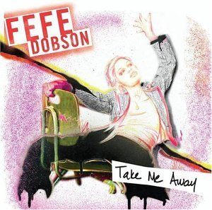 Dobson Fefe Take Me Away