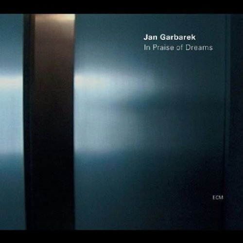 Jan Garbarek In Praise Of Dreams