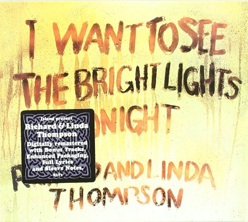 Richard & Linda Thompson I Want To See The Bright Light