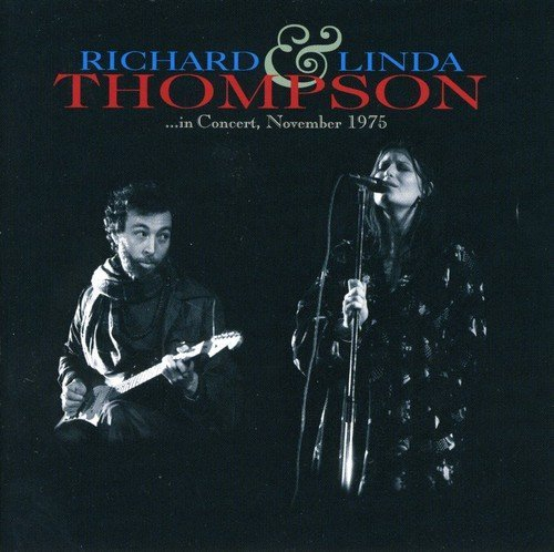 Richard & Linda Thompson In Concert November 1975 Import Eu