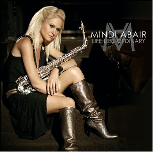 Mindi Abair Life Less Ordinary