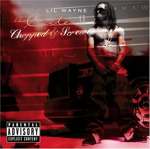Lil Wayne Tha Carter Ii Chopped & Screwe Explicit Version Screwed Version