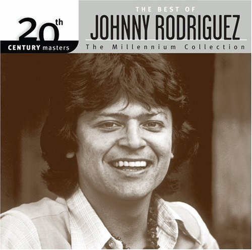 Johnny Rodriguez Millennium Collection 20th Cen Millennium Collection