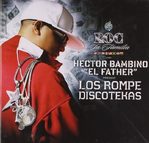 Hector El Father Bambino Los Rompe Discotekas Explicit Version