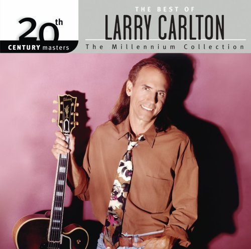 Larry Carlton Millennium Collection 20th Cen Millennium Collection
