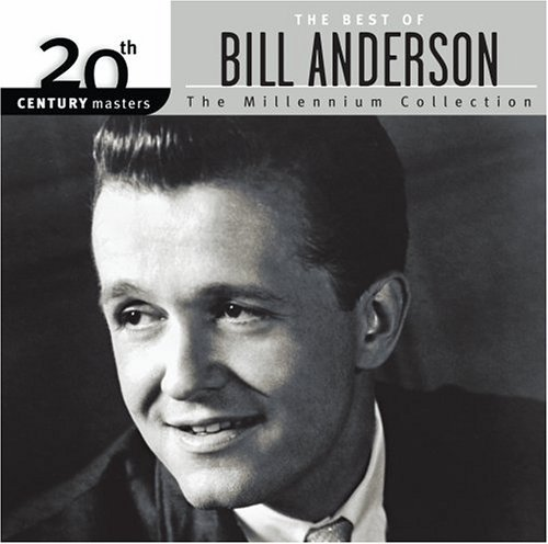 Bill Anderson Millennium Collection 20th Cen Millennium Collection