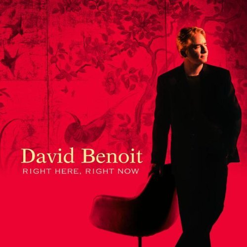 David Benoit Right Here Right Now
