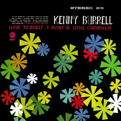 Kenny Burrell Have Yourself A Soulful Little