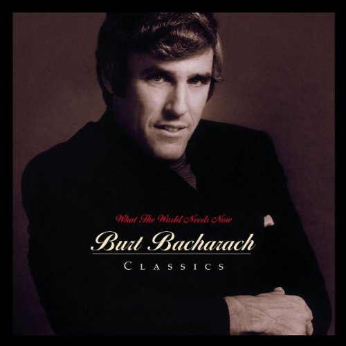 Burt Bacharach What The World Needs Now Burt