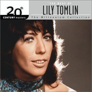 Lily Tomlin Millennium Collection 20th Cen Millennium Collection