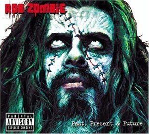 Rob Zombie Past Present & Future Explicit Version Incl. Bonus DVD