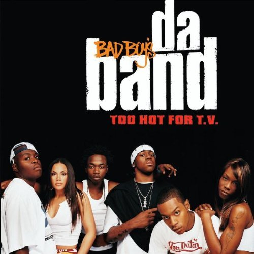Bad Boy's Da Band Too Hot For T.V. Explicit Version