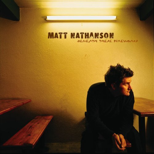 Matt Nathanson Beneath These Fireworks