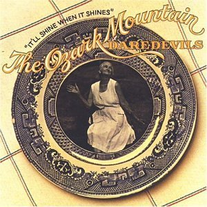 Ozark Mountain Daredevils It'll Shine When It Shines