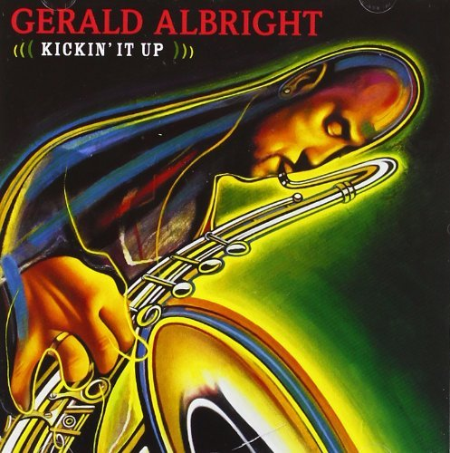 Gerald Albright Kickin' It Up