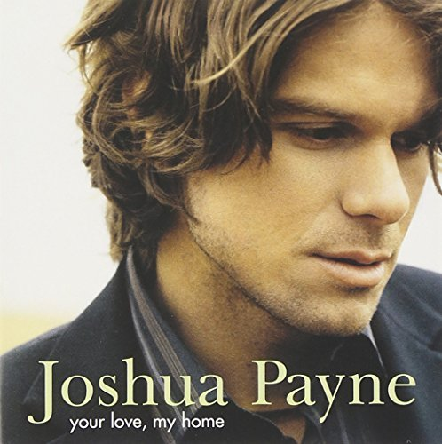 Joshua Payne Your Love My Home Enhanced CD