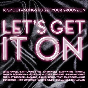 Lets Get It On 18 Smooth Songs Lets Get It On 18 Smooth Songs Robinson Gaye White Vandross Isley Brothers Debarge Wilde