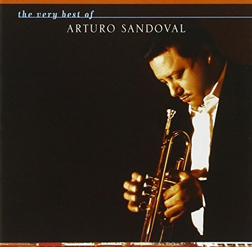 Arturo Sandoval Very Best Of Arturo Sandoval
