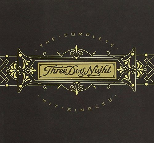 Three Dog Night Complete Hit Singles