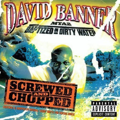 David Banner Mta2 Baptized In Dirty Water Explicit Version Screwed Version