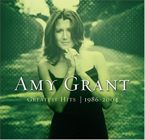Amy Grant Greatest Hits 1986 2004