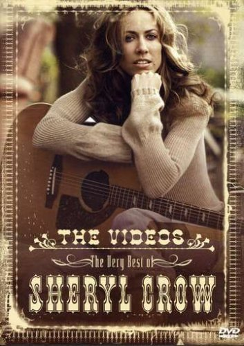Sheryl Crow Best Of Sheryl Crow Videos