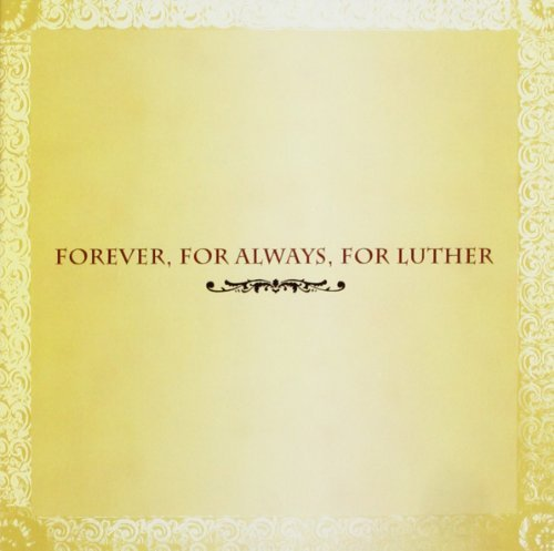 Forever For Always For Luther Forever For Always For Luther