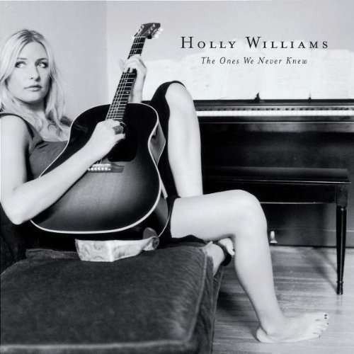 Holly Williams Ones We Never Knew
