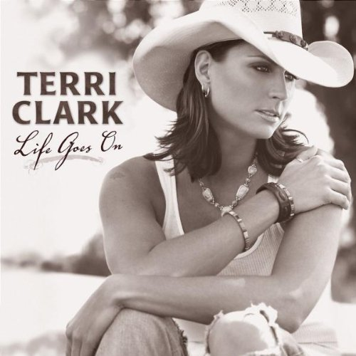Terri Clark Life Goes On