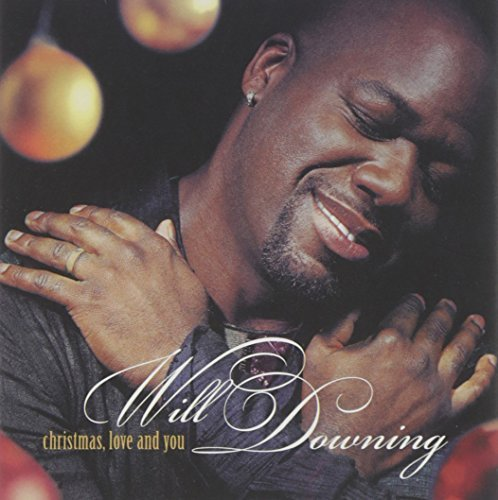 Will Downing Christmas Love & You