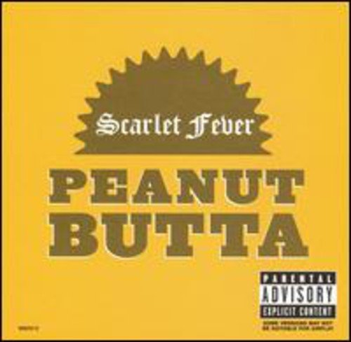 Scarlet Fever Peanut Butta Explicit Version