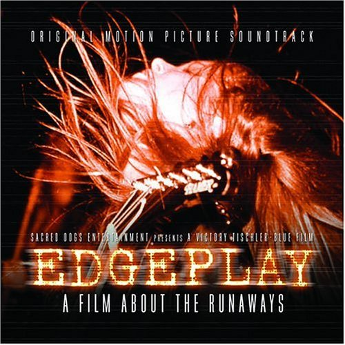 Edgeplay Film About The Runaways Soundtrack