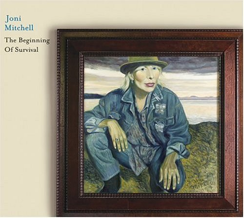 Joni Mitchell Beginning Of Survival