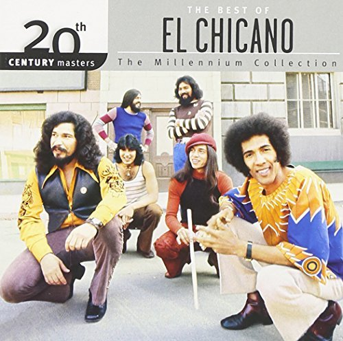 El Chicano Best Of El Chicano Millennium Millennium Collection