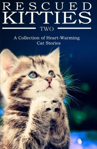 L. G. Taylor Rescued Kitties Two A Collection Of Heart Warming Cat Stories