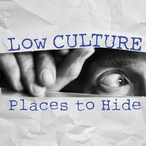 Low Culture Places To Hide
