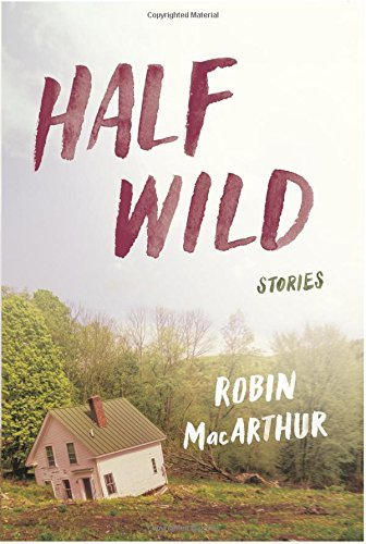 Robin Macarthur Half Wild Stories