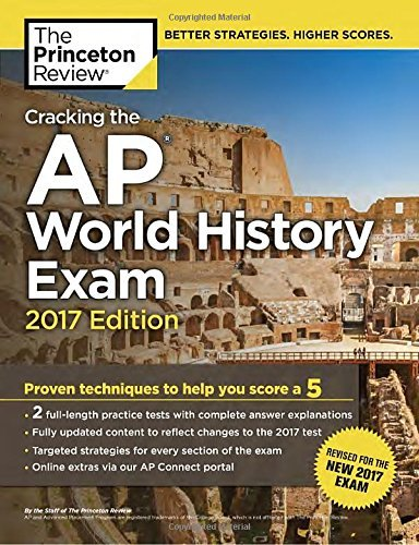 Princeton Review Cracking The Ap World History Exam 2017 Edition Proven Techniques To Help You Score A 5