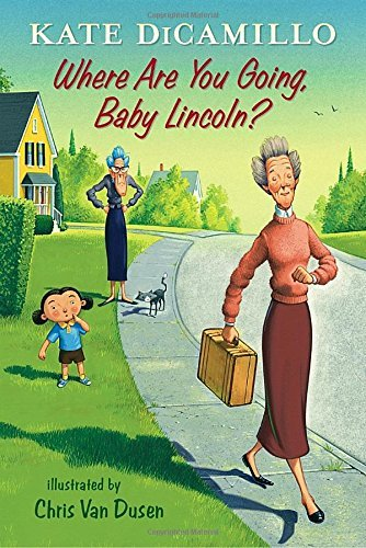 Kate Dicamillo Where Are You Going Baby Lincoln?