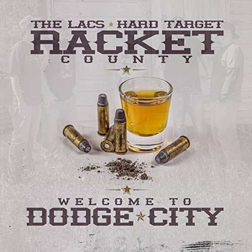 Lacs & Hard Target Present Rac Welcome To Dodge City