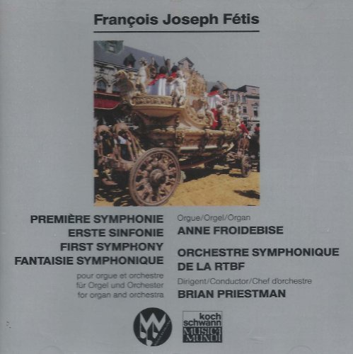 F.J. Fetis First Symphony In E Flat Fantasia For Organ And Orchestra