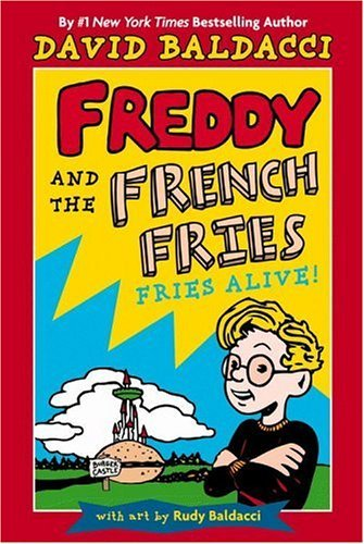 David Baldacci Freddy & The French Fries Fries Alive!