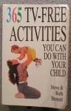 Steve & Ruth Bennett 365 Tv Free Activities You Can Do With Your Child