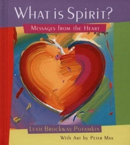 Lexie Brockway Potmakin What Is Spirit? Messages From The Heart