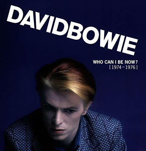 David Bowie Who Can I Be Now (1974 To 1976