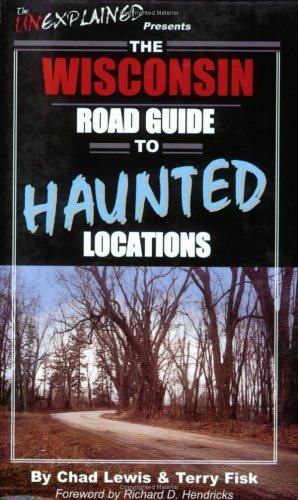 Chad Lewis The Wisconsin Road Guide To Haunted Locations
