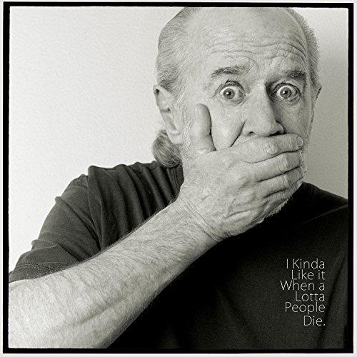 George Carlin I Kinda Like It When A Lotta P