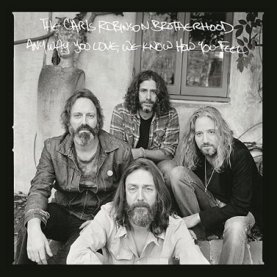 Chris Robinson Brotherhood Anyway You Love We Know How You Feel