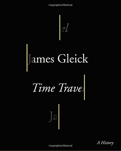 James Gleick Time Travel A History