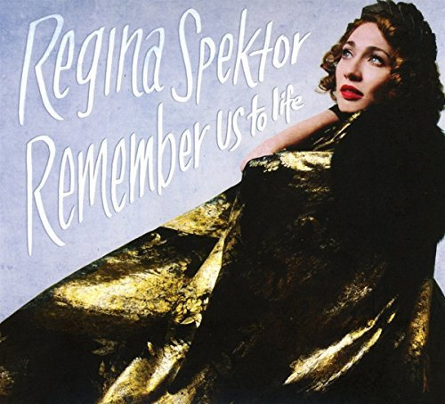 Regina Spektor Remember Us To Life (deluxe)